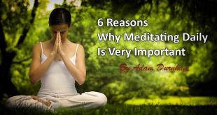 6 Reasons Why Meditating Daily Is Very Important